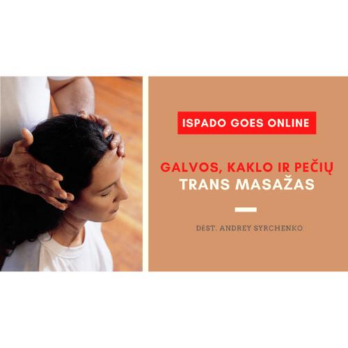 Galvos, kaklo ir pečių TRANS masažas | Mokymai